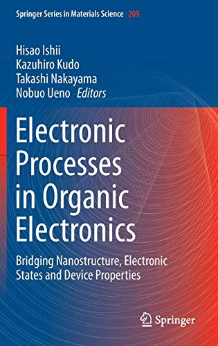 9784431552055: Electronic Processes in Organic Electronics: Bridging Nanostructure, Electronic States and Device Properties (Springer Series in Materials Science)