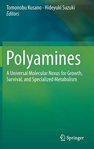9784431552116: Polyamines: A Universal Molecular Nexus for Growth, Survival, and Specialized Metabolism
