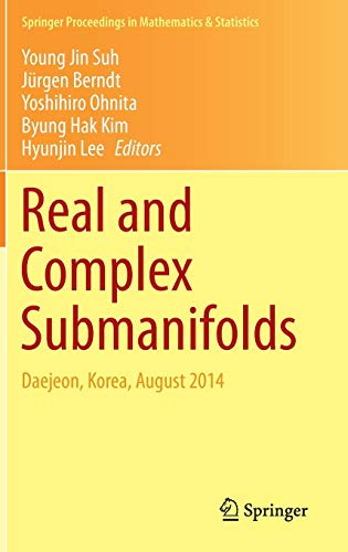 9784431552147: Real and Complex Submanifolds: Daejeon, Korea, August 2014 (Springer Proceedings in Mathematics & Statistics)