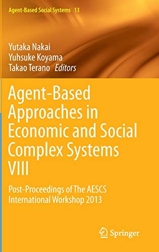 9784431552352: Agent-Based Approaches in Economic and Social Complex Systems VIII: Post-Proceedings of The AESCS International Workshop 2013 (Agent-Based Social Systems)