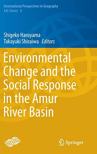 9784431552444: Environmental Change and the Social Response in the Amur River Basin (International Perspectives in Geography)