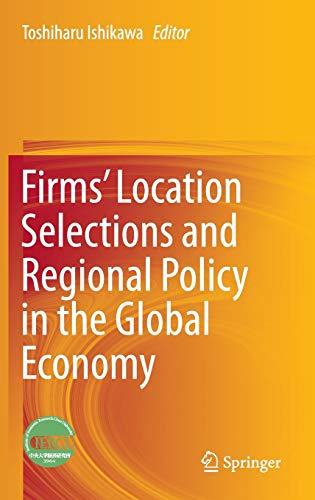 9784431553656: Firms' Location Selections and Regional Policy in the Global Economy