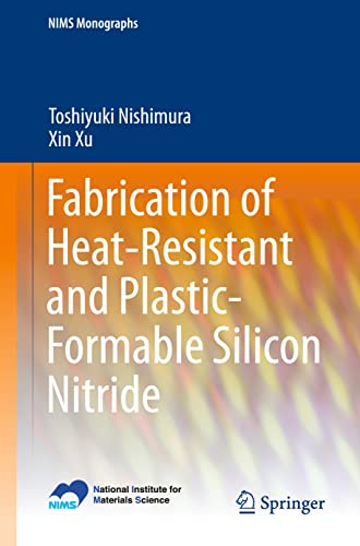 9784431553830: Fabrication of Heat-Resistant and Plastic-Formable Silicon Nitride