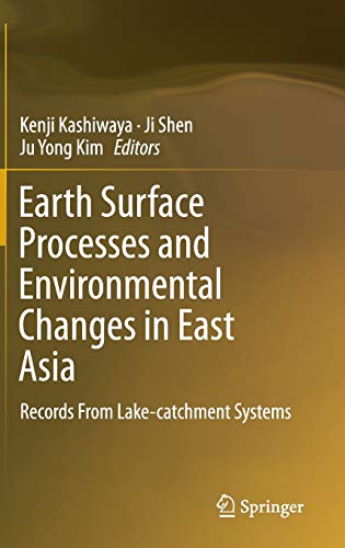 Earth Surface Processes and Environmental Changes in East Asia: Records From Lake-catchment Systems...