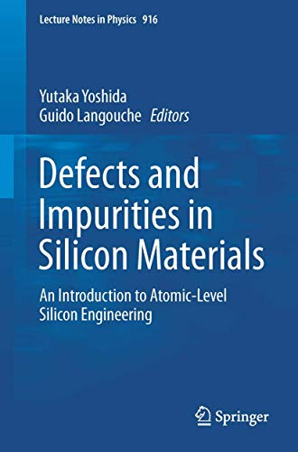9784431557999: Defects and Impurities in Silicon Materials: An Introduction to Atomic-Level Silicon Engineering (Lecture Notes in Physics)
