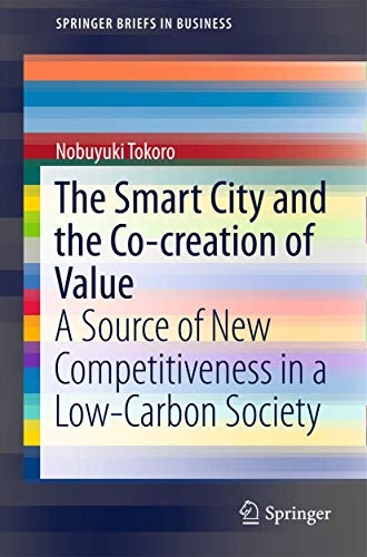 The Smart City and the Co-creation of Value: A Source of New Competitiveness in a Low-Carbon ...