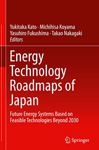 9784431559498: Energy Technology Roadmaps of Japan: Future Energy Systems Based on Feasible Technologies Beyond 2030