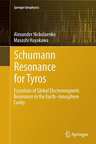 9784431561286: Schumann Resonance for Tyros: Essentials of Global Electromagnetic Resonance in the Earth–Ionosphere Cavity (Springer Geophysics)