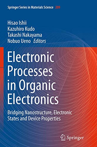 9784431561545: Electronic Processes in Organic Electronics: Bridging Nanostructure, Electronic States and Device Properties (Springer Series in Materials Science)
