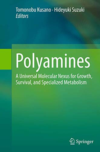 9784431561859: Polyamines: A Universal Molecular Nexus for Growth, Survival, and Specialized Metabolism