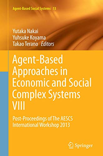 9784431562771: Agent-Based Approaches in Economic and Social Complex Systems VIII: Post-Proceedings of The AESCS International Workshop 2013 (Agent-Based Social Systems)