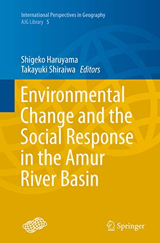 9784431564126: Environmental Change and the Social Response in the Amur River Basin (International Perspectives in Geography)