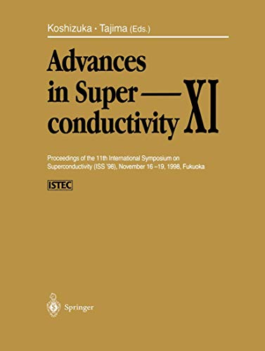 9784431668763: Advances in Superconductivity XI: Proceedings of the 11th International Symposium on Superconductivity (ISS '98), November 16–19, 1998, Fukuoka