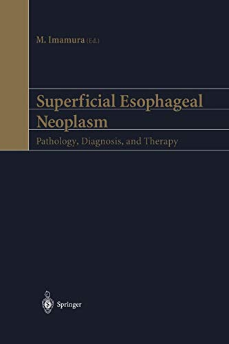 9784431679974: Superficial Esophageal Neoplasm: Pathology, Diagnosis, and Therapy