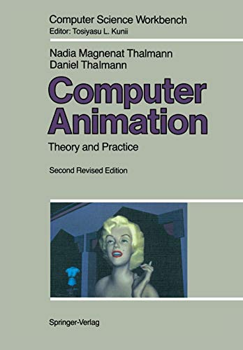 Computer Animation: Theory and Practice (Computer Science Workbench): Nadia Magnenat-Thalmann