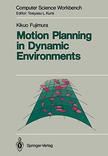 9784431700838: Motion Planning in Dynamic Environments (Computer Science Workbench)
