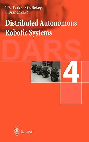 Distributed Autonomous Robotic System 4: L. E. Parker