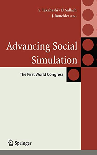 Advancing Social Simulation: First World Congress (Springer Series On Agent Based Social Systems): ...