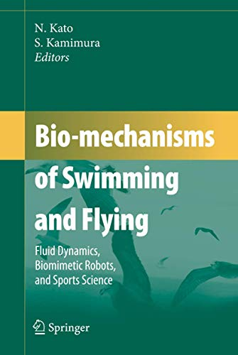 Bio-Mechanisms of Swimming and Flying: Fluid Dynamics, Biomimetic Robots, and Sports Science