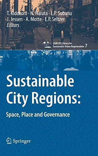 9784431781462: Sustainable City Regions:: Space, Place and Governance (cSUR-UT Series: Library for Sustainable Urban Regeneration)
