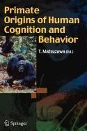 9784431855743: Primate Origins of Human Cognition and Behavior