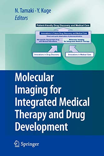 Molecular Imaging for Integrated Medical Therapy and Drug Development: Nagara Tamaki