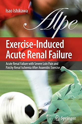 Exercise-Induced Acute Renal Failure: Acute Renal Failure with Severe Loin Pain and Patchy Renal ...