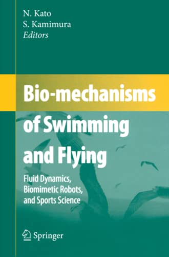 9784431998297: Bio-mechanisms of Swimming and Flying: Fluid Dynamics, Biomimetic Robots, and Sports Science