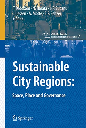 9784431998464: Sustainable City Regions:: Space, Place and Governance (cSUR-UT Series: Library for Sustainable Urban Regeneration)