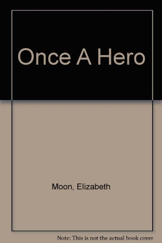 Once A Hero (9784444403054) by Moon, Elizabeth