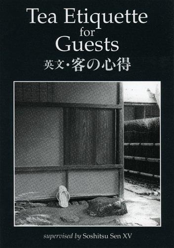 Tea Etiquette for Guests: A Practical Guide: Sen, Soshitsu; Birnbaum,