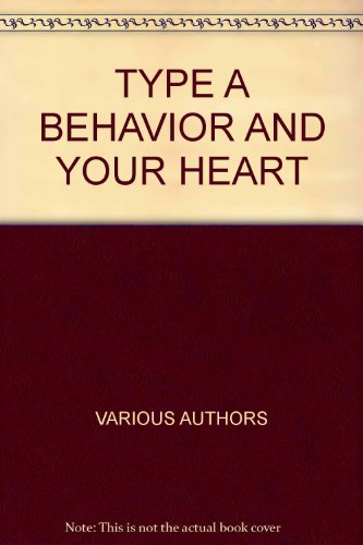 Type A Behavior And Your Heart: Meyer Friedman