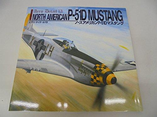 North American P-51D Mustang: Aero Detail 13: Shigeru Nohara