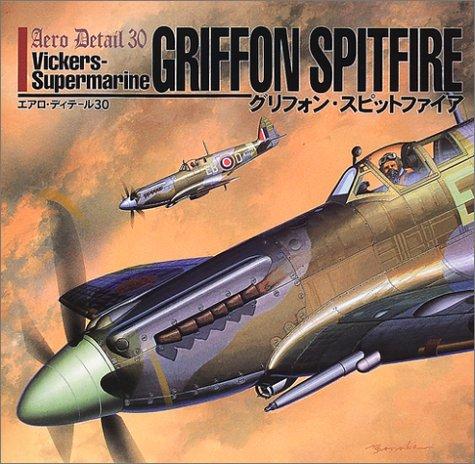 9784499227414: Vickers-Supermarine Griffon Spitfire - Aero Detail 30