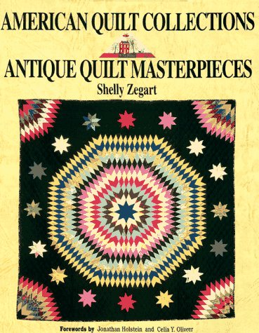 American Quilt Collections: Antique Quilt Masterpieces: Zegart, Shelly