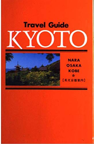 Travel Guide KYOTO, Nara, Osaka, Kobe: JTB