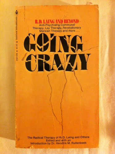 Going Crazy: the Radical Therapy of R.: hendrik ruitenbeek