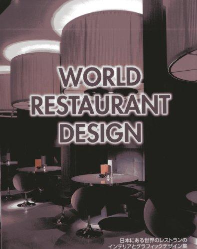 World Restaurant Design: Edited by Alpha Books