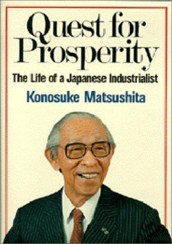 Quest for Prosperity: Matsushita, Konosuke