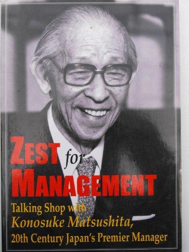 9784569614625: Zest for Management (Talking Shop with Konosuke Matsushita, 20th Century Japan's Premier Manager)