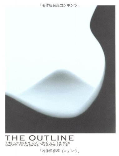 9784573020344: The Outline: Naoto Fukasawa & Tamotsu Fujii - The Unseen Outline of Things