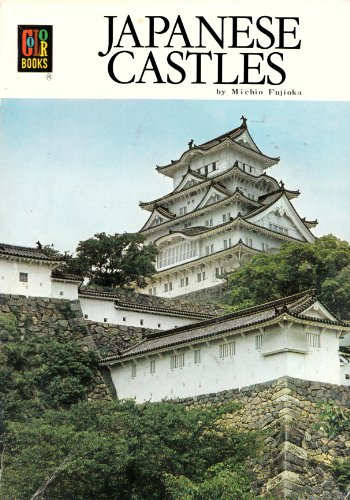 Japanese Castles. Translated by John Brentnall. Edited by Don Kenny.