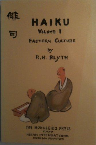 Haiku Vol. 1 : Eastern Culture: R. H. Blyth