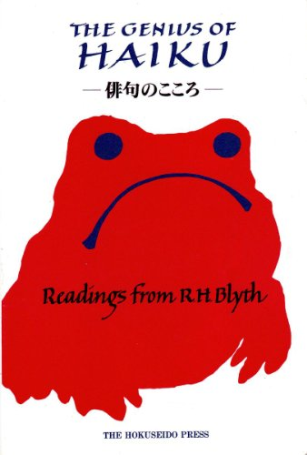 9784590009889: Genius of Haiku : Readings from R. H. Blyth on Poetry, Life, and Zen