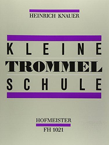 9784636037029: クナウア-: KLINE TROMMELSCHULE/ホフマイスター社/音程のない打楽器の教本・練習曲