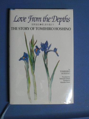 Love From the Depths the Story of: Tomihiro Hoshino