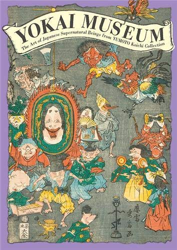 9784756243379: Yokai Museum: The Art of Japanese Supernatural Beings from Yumoto Koichi Collection