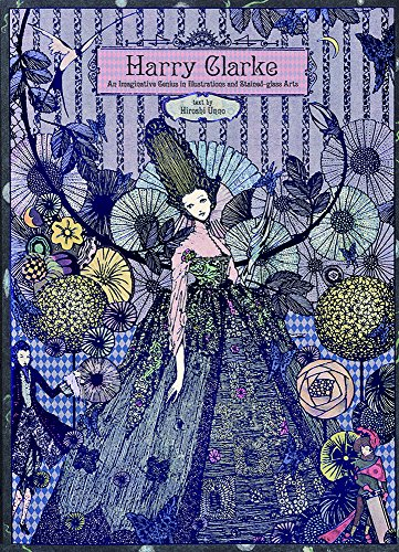 9784756245090: Harry Clarke: An Imaginative Genius in Illustrations and Stained-glass Art