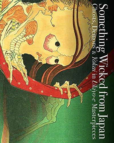 9784756248107: Something Wicked from Japan: Ghosts, Demons & Yokai in Ukiyo-e Masterpieces