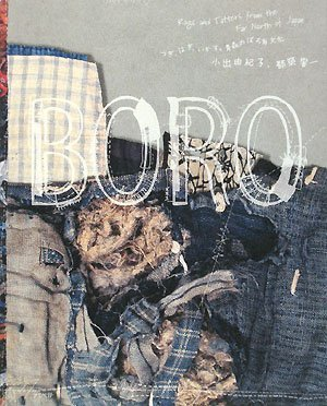 9784757215962: Boro - Rags And Tatters From The Far North Of Japan